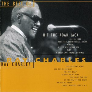 Ray Charles - Hit The Road Jack - The Best Of Ray Charles (1997)