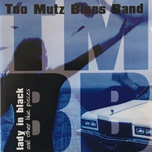 Too Mutz Blues Band - Lady In Black (And Other Blue Pieces)(2017)