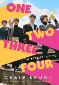 One Two Three Four - The Beatles in Time by Craig Brown 2020