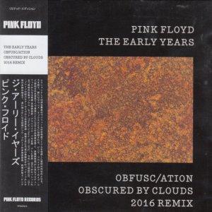 PINK FLOYD  -  THE  EARLY YEARS. OBFUSC/ATION : OBSCURED BY CLOUDS 2016 REMIX  (Наиболее полное и качественное переиздание архивов Pink Floyd. Новая версия классического альбома с новым сведением и мастерингом на ламповом оборудовании.)  (Japanese mini-LP, remastered)