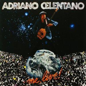 Adriano Celentano Me, live! 1979 https://www.youtube.com/watch?v=hZjpcgRnRdo