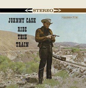 Johnny Cash - Ride This Train © 1960