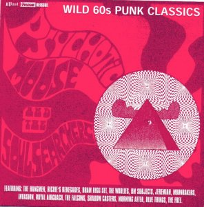 Psychotic Moose and The Soul Searchers: Wild 60s Punk Classics