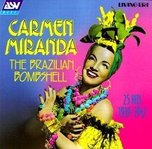 Carmen Miranda - The Brazilian Bombshell 1939-1947 © 1998 Living Era/ASV