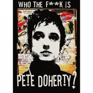 Who The F**k Is Pete Doherty