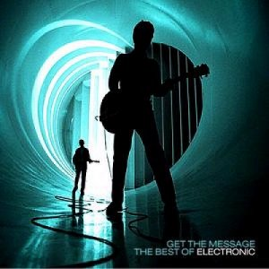 ELECTRONIC Get The Message - The Best Of
