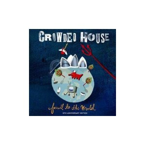 Crowded House Farewell to the World: 10th Anniversary Edition
