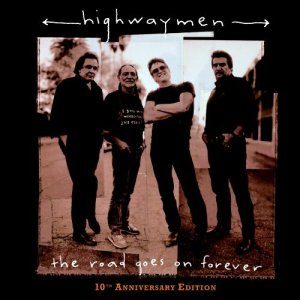The Highwaymen - The Road Goes On Forever