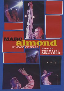 MARC ALMOND 12 Years Of Tears: Live At The Royal Albert Hall