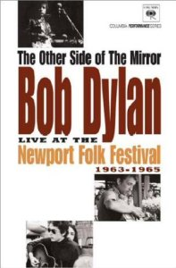 Bob Dylan: The Other Side Of The Mirror - Live At The Newport Folk Festival (1963-1965)