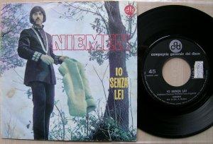 Пятая и шестая песни вошли в самый первый итальянский сингл Немена - SP Niemen - Io senza lei/ Arcobaleno (CGD, 1969, It).Итальянская версия знаменитой  Dziwny jest ten swiat и Over The Rainbow опять же на итальянском были выпущены 25.03.1969.