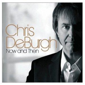 CHRIS DE BURGH Now And Then