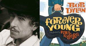 Рок-музыкант Боб Дилан (Bob Dylan) написал книгу для детей Forever Young. 40-страничное издание проиллюстрировано Полом Роджерсом (Paul Rogers).