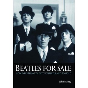 Beatles for Sale: How Everything They Touched Turned to Gold (Paperback)