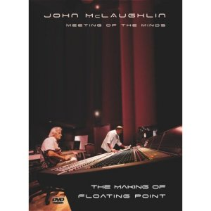 John McLaughlin: Meeting of the Minds - The Making of Floating Point (2008)