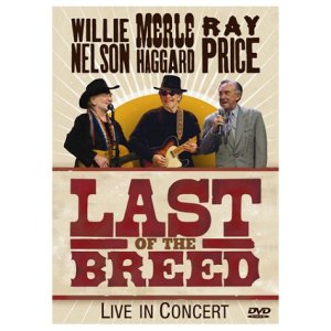 WILLIE NELSON with MERLE HAGGARD & RAY PRICE Last Of The Breed
