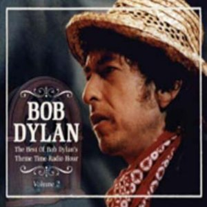 Bob Dylan's Theme Time Radio Hour Vol.2