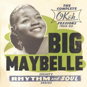Big Maybelle Smith - Whole Lotta Shakin Goin On