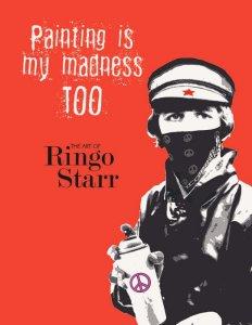Ринго Старр выпустил новую книгу о своем увлечении искусством, сообщает  The Daily Beatle . Она называется Painting Is My Madness Too.  Книга  посвящена  картинам сэра Ринго, а также работам, которые его вдохновляют. Кроме того, представлены размышления Старра об искусстве.